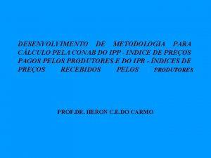 DESENVOLVIMENTO DE METODOLOGIA PARA CLCULO PELA CONAB DO