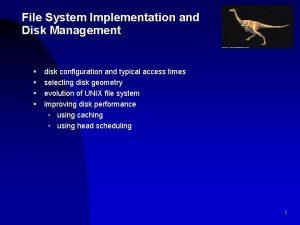 File System Implementation and Disk Management disk configuration