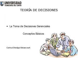 TEORA DE DECISIONES La Toma de Decisiones Gerenciales