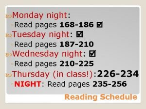 Monday night Read pages 168 186 Tuesday night