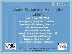 Acute Abdominal Pain in the Elderly Kevin Biese