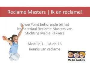Reclame Masters Ik en reclame Power Point behorende