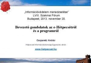 Informcivdelem menedzselse LVIII Szakmai Frum Budapest 2013 november