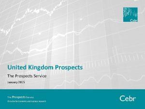United Kingdom Prospects The Prospects Service January 2015