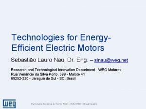 Technologies for Energy Efficient Electric Motors Sebastio Lauro