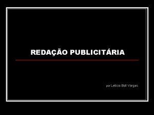 REDAO PUBLICITRIA por Letcia Boll Vargas Redao Publicitria