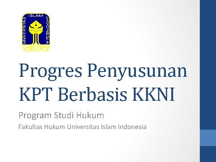 Progres Penyusunan KPT Berbasis KKNI Program Studi Hukum