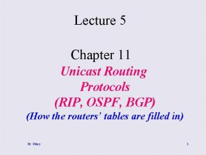 Lecture 5 Chapter 11 Unicast Routing Protocols RIP