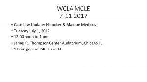 WCLA MCLE 7 11 2017 Case Law Update