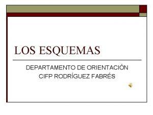 LOS ESQUEMAS DEPARTAMENTO DE ORIENTACIN CIFP RODRGUEZ FABRS