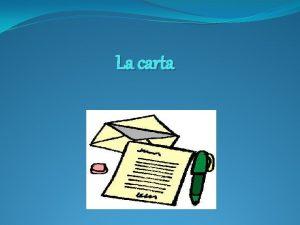 La carta Que es una carta Es un
