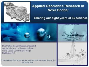 Applied Geomatics Research in Nova Scotia Sharing our