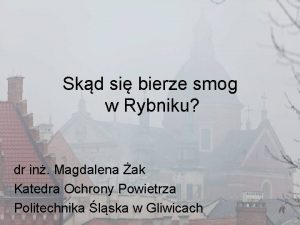 Skd si bierze smog w Rybniku dr in