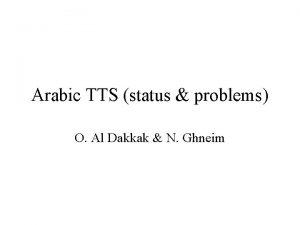 Arabic TTS status problems O Al Dakkak N