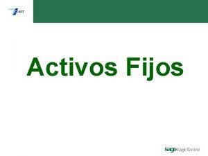 Activos Fijos Activos Fijos Logic class permite desarrollar