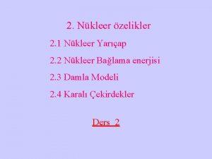 2 Nkleer zelikler 2 1 Nkleer Yarap 2
