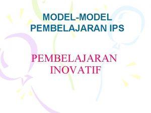MODELMODEL PEMBELAJARAN IPS PEMBELAJARAN INOVATIF Kurikulum Pendidikan INDONESIA