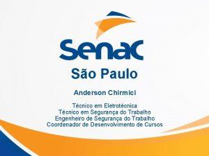 So Paulo Anderson Chirmici Tcnico em Eletrotcnica Tcnico