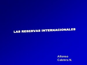 Alfonso Cabrera N LAS RESERVAS INTERNACIONALES EN VENEZUELA