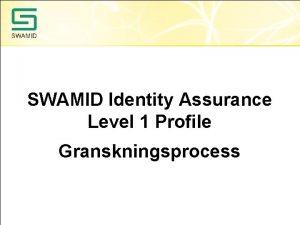 SWAMID Identity Assurance Level 1 Profile Granskningsprocess Allmn