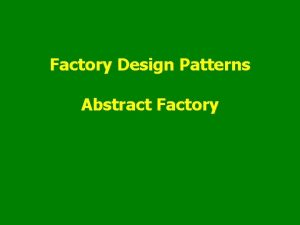Factory Design Patterns Abstract Factory Plan Factory patterns
