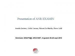 Presentation of ANR EXAMIN Irmela Zentner Ccile Cornou