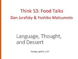 Think 53 Food Talks Dan Jurafsky Yoshiko Matsumoto