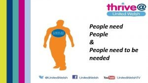 People need People People need to be needed