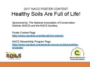 2017 NACD POSTER CONTEST Healthy Soils Are Full