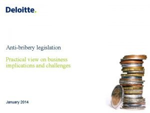 Antibribery legislation Practical view on business implications and