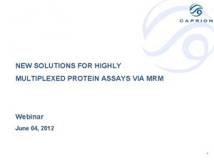 NEW SOLUTIONS FOR HIGHLY MULTIPLEXED PROTEIN ASSAYS VIA
