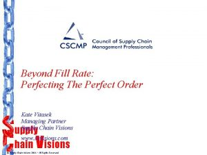 Beyond Fill Rate Perfecting The Perfect Order Kate