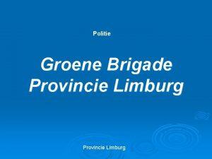 Politie Groene Brigade Provincie Limburg KAMPEERBELEID PLAATSEN VAN
