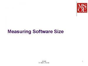 Measuring Software Size SE280 Dr Mark L Hornick