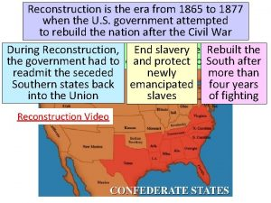 Reconstruction is the era from 1865 to 1877