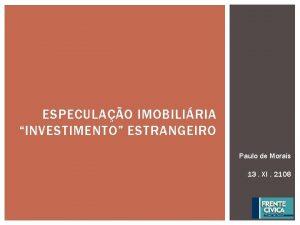 ESPECULAO IMOBILIRIA INVESTIMENTO ESTRANGEIRO Paulo de Morais 13