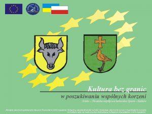 Kultura bez granic w poszukiwaniu wsplnych korzeni Polsko