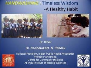 HANDWASHING Timeless Wisdom A Healthy Habit Dr Ritvik