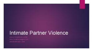 Intimate Partner Violence GINA A THOMPSON LICSW GINA