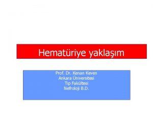 Hematriye yaklam Prof Dr Kenan Keven Ankara niversitesi