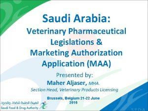 Saudi Arabia Veterinary Pharmaceutical Legislations Marketing Authorization Application