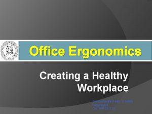 Office Ergonomics Creating a Healthy Workplace Environmental Heath