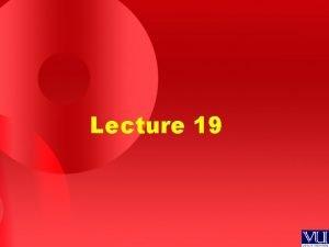 Lecture 19 Recap Human Expert vs Expert System