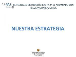 ESTRATEGIAS METODOLGICAS PARA EL ALUMNADO CON DISCAPACIDAD AUDITIVA
