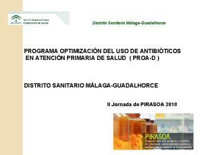 Distrito Sanitario MlagaGuadalhorce PROGRAMA OPTIMIZACIN DEL USO DE