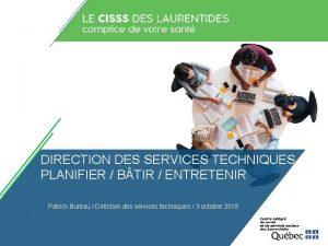 DIRECTION DES SERVICES TECHNIQUES PLANIFIER B TIR ENTRETENIR