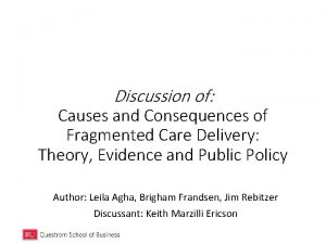 Discussion of Causes and Consequences of Fragmented Care