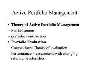 Active Portfolio Management Theory of Active Portfolio Management