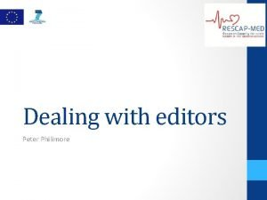 Dealing with editors Peter Philimore Dealing with Editors