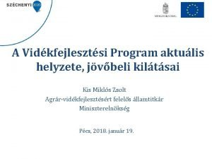 A Vidkfejlesztsi Program aktulis helyzete jvbeli kiltsai Kis